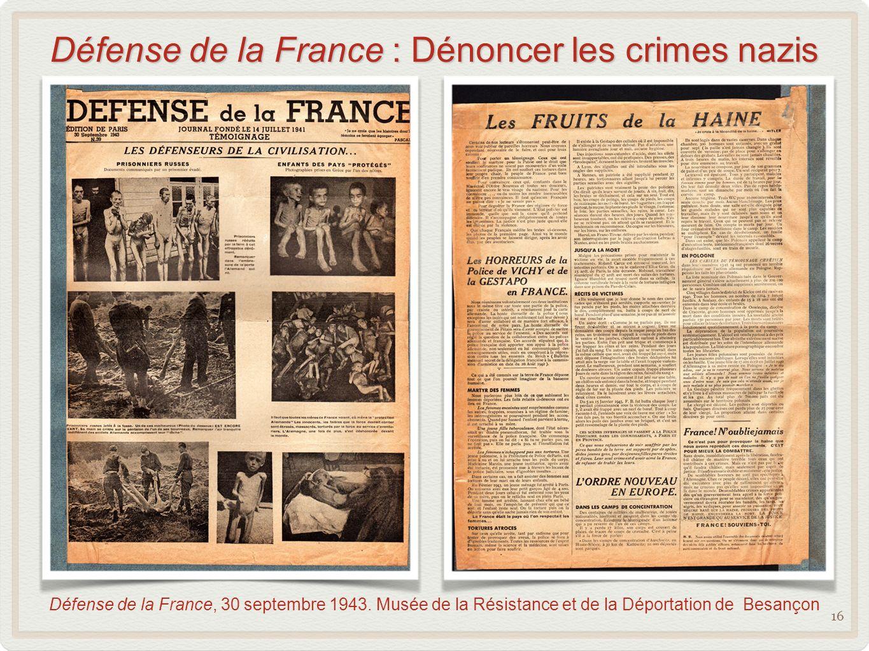 Défense de la France : Dénoncer les crimes nazis 16 Défense de la France, 30 septembre 1943.