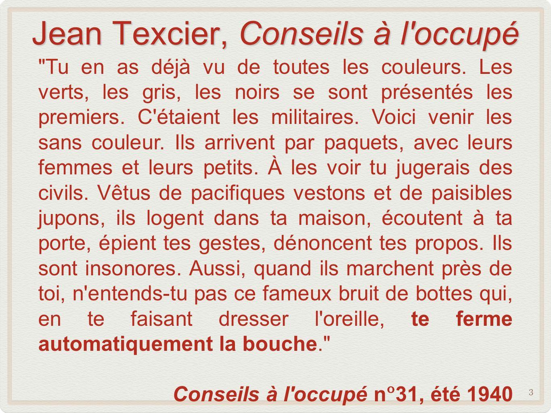 Jean Texcier, Conseils à l occupé Tu en as déjà vu de toutes les couleurs.