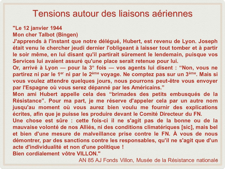 Tensions autour des liaisons aériennes Le 12 janvier 1944 Mon cher Talbot (Bingen) J apprends à l instant que notre délégué, Hubert, est revenu de Lyon.