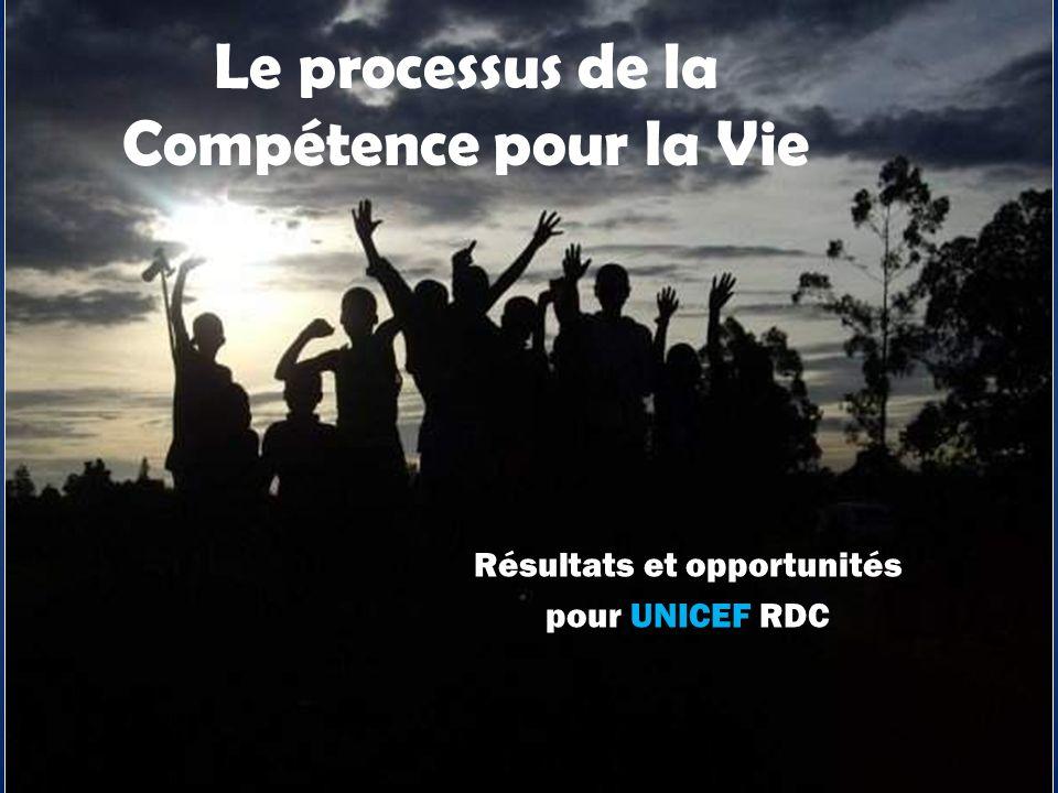 Le processus de la Compétence pour la Vie Résultats et opportunités pour UNICEF RDC