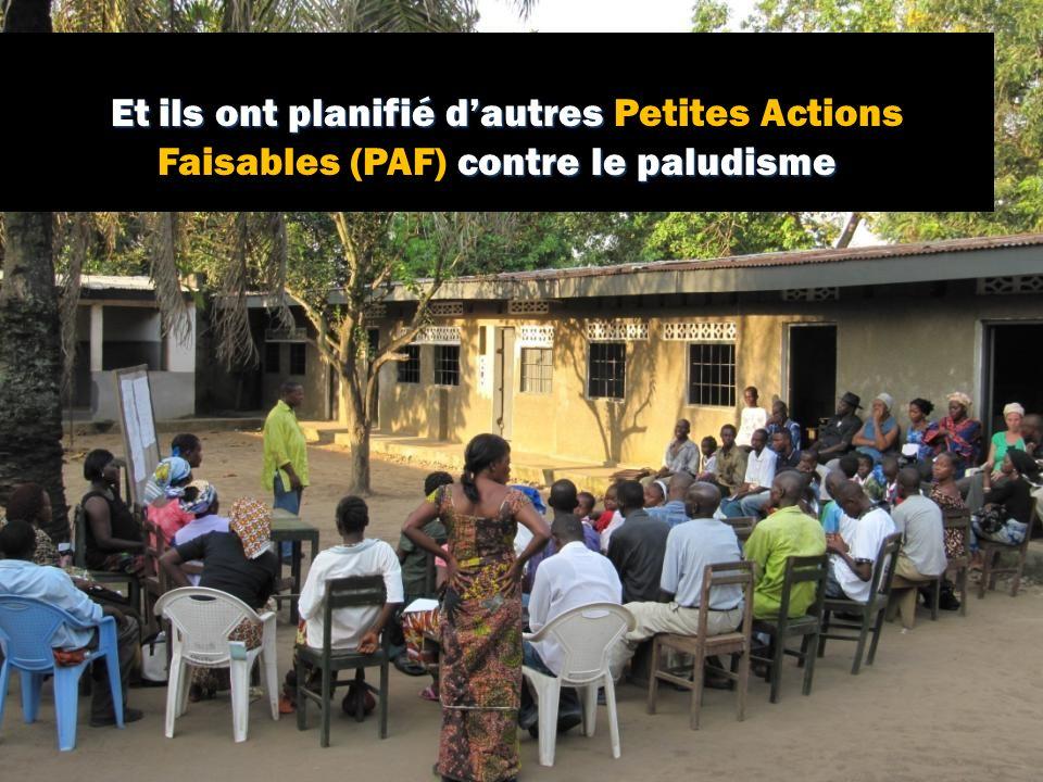 Et ils ont planifié dautres contre le paludisme Et ils ont planifié dautres Petites Actions Faisables (PAF) contre le paludisme