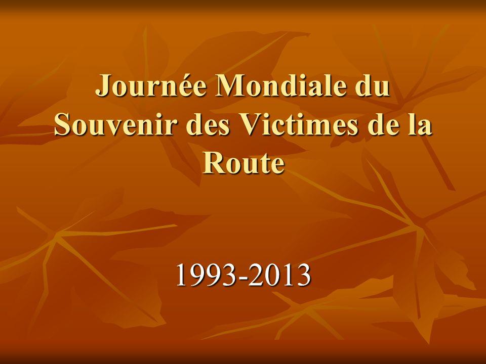 Journée Mondiale du Souvenir des Victimes de la Route 1993-2013