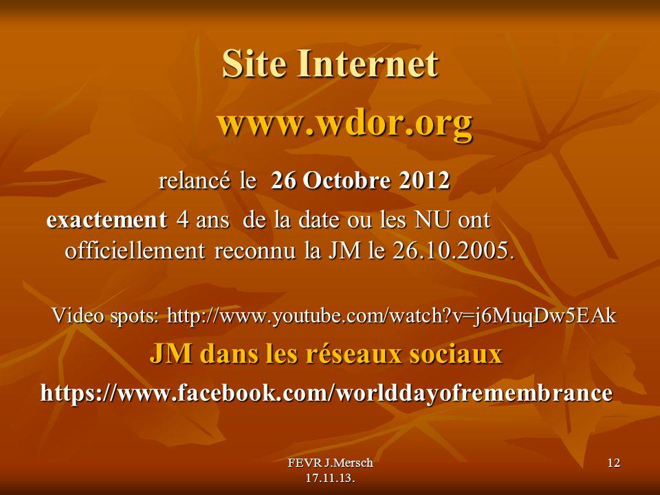 Site Internet www.wdor.org www.wdor.org relancé le 26 Octobre 2012 relancé le 26 Octobre 2012 exactement 4 ans de la date ou les NU ont officiellement reconnu la JM le 26.10.2005.