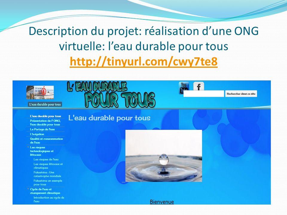 Description du projet: réalisation dune ONG virtuelle: leau durable pour tous http://tinyurl.com/cwy7te8 http://tinyurl.com/cwy7te8