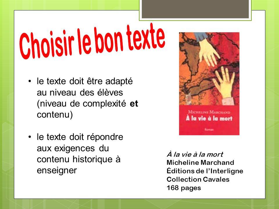 À la vie à la mort Micheline Marchand Éditions de lInterligne Collection Cavales 168 pages le texte doit être adapté au niveau des élèves (niveau de c