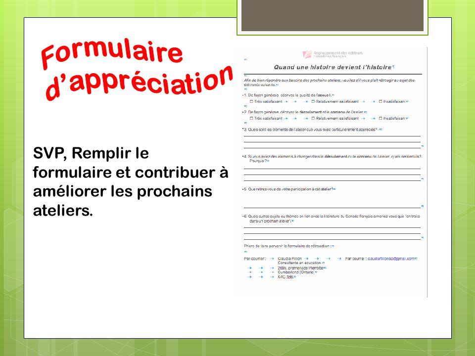 SVP, Remplir le formulaire et contribuer à améliorer les prochains ateliers.