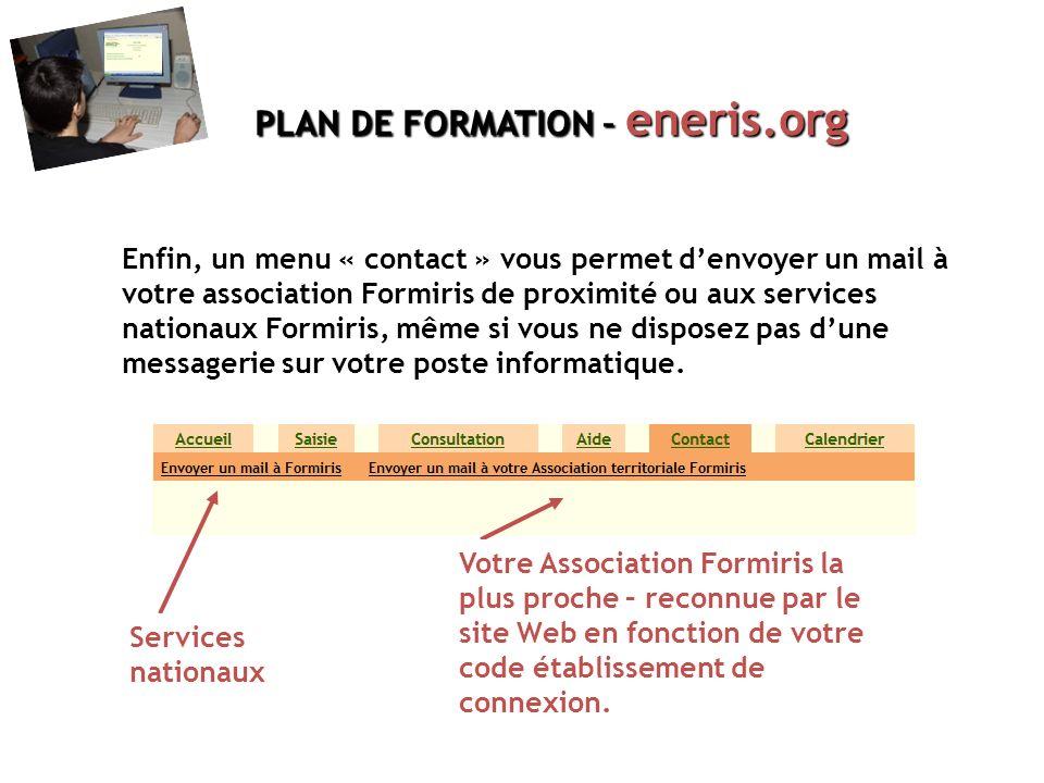 Enfin, un menu « contact » vous permet denvoyer un mail à votre association Formiris de proximité ou aux services nationaux Formiris, même si vous ne disposez pas dune messagerie sur votre poste informatique.