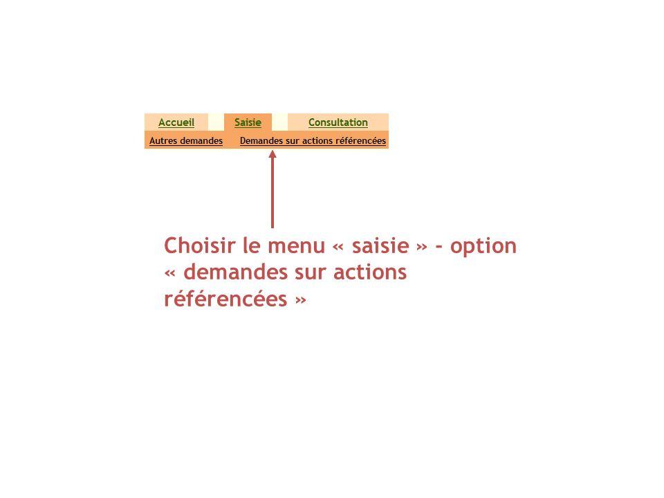 Choisir le menu « saisie » - option « demandes sur actions référencées »