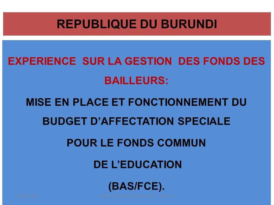 REPUBLIQUE DU BURUNDI EXPERIENCE SUR LA GESTION DES FONDS DES BAILLEURS: MISE EN PLACE ET FONCTIONNEMENT DU BUDGET DAFFECTATION SPECIALE POUR LE FONDS