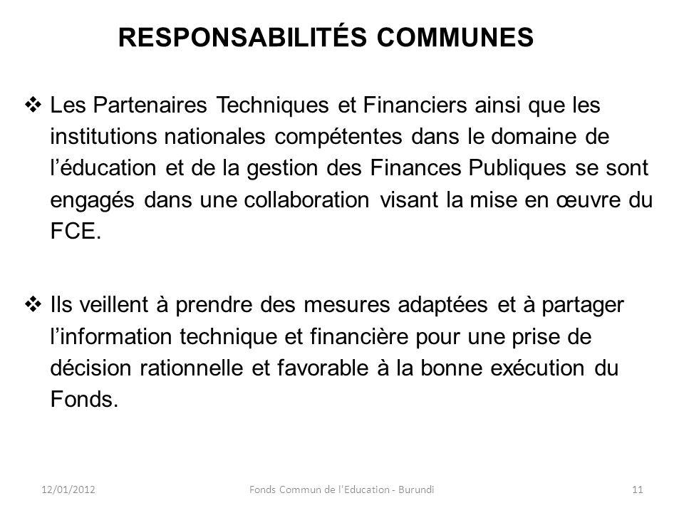 RESPONSABILITÉS COMMUNES Les Partenaires Techniques et Financiers ainsi que les institutions nationales compétentes dans le domaine de léducation et d