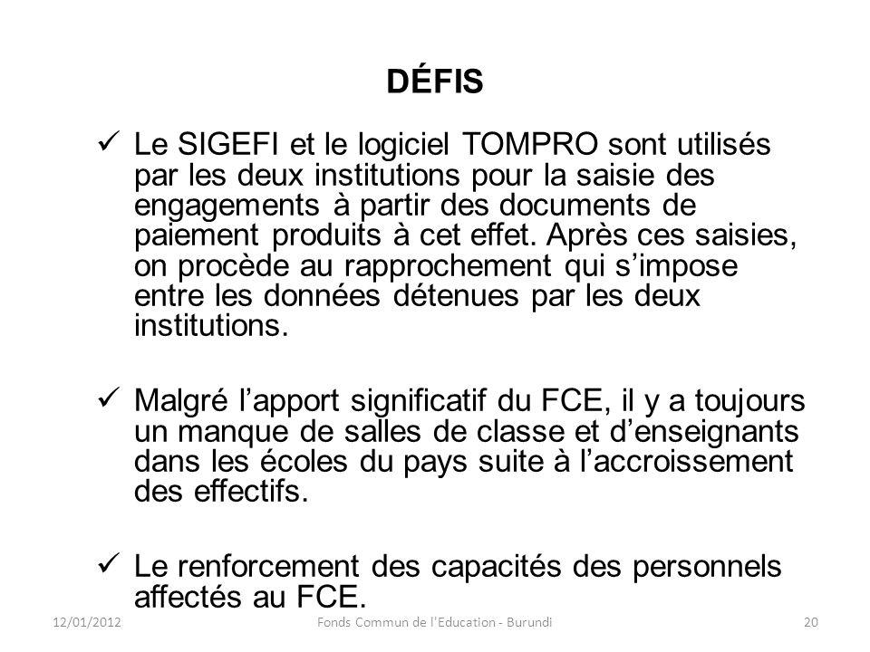 DÉFIS Le SIGEFI et le logiciel TOMPRO sont utilisés par les deux institutions pour la saisie des engagements à partir des documents de paiement produi