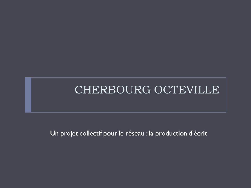 CHERBOURG OCTEVILLE Un projet collectif pour le réseau : la production décrit