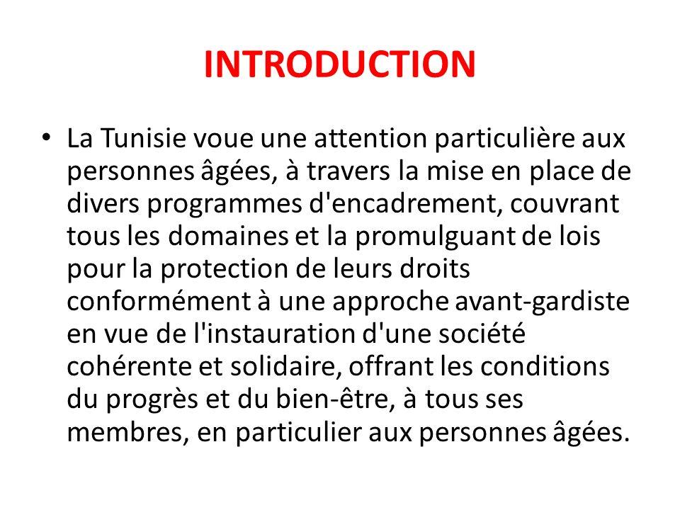 INTRODUCTION La Tunisie voue une attention particulière aux personnes âgées, à travers la mise en place de divers programmes d'encadrement, couvrant t