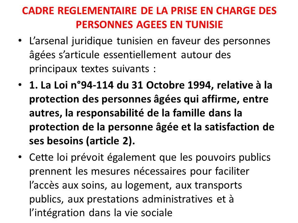 CADRE REGLEMENTAIRE DE LA PRISE EN CHARGE DES PERSONNES AGEES EN TUNISIE Larsenal juridique tunisien en faveur des personnes âgées sarticule essentiel