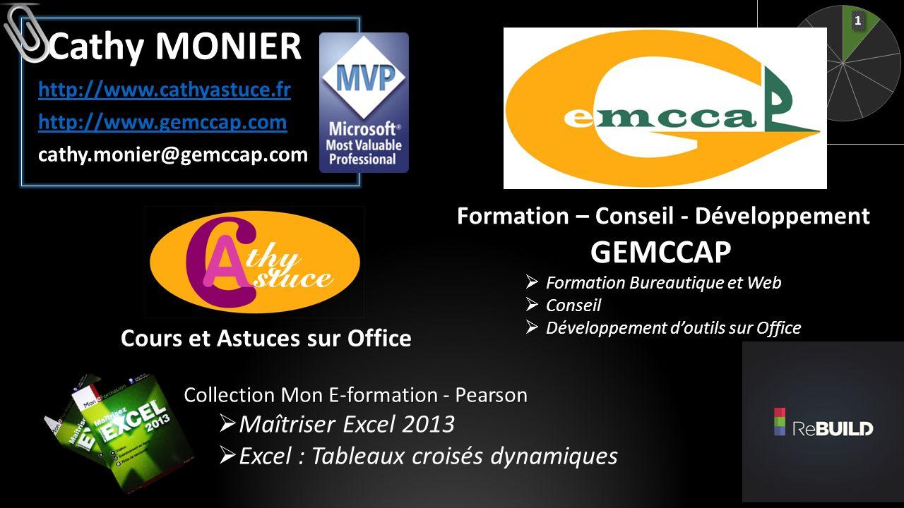 Formation – Conseil - Développement GEMCCAP Formation Bureautique et Web Conseil Développement doutils sur Office Cours et Astuces sur Office Cathy MO