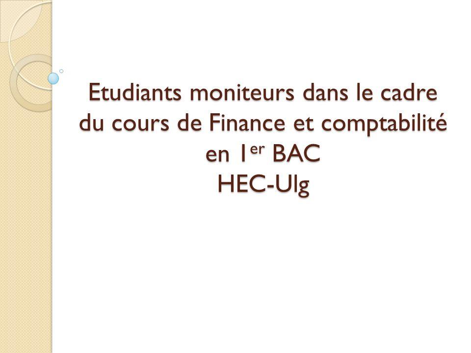 Etudiants moniteurs dans le cadre du cours de Finance et comptabilité en 1 er BAC HEC-Ulg