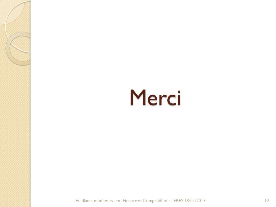Merci 12Etudiants moniteurs en Finance et Comptabilité - IFRES 18/04/2013