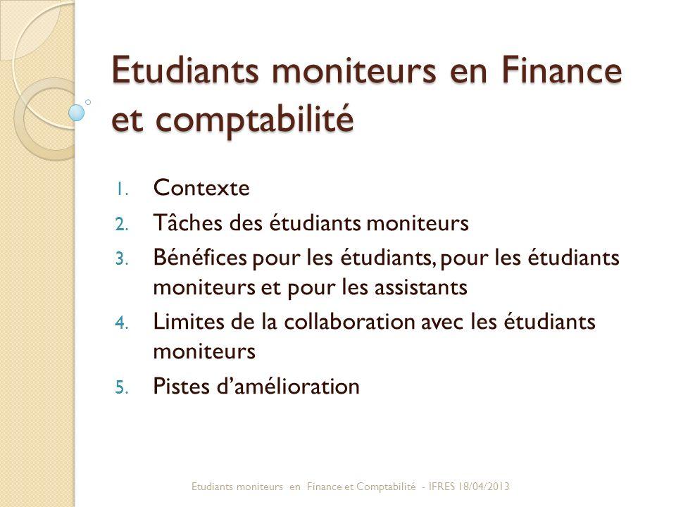 Etudiants moniteurs en Finance et comptabilité 1. Contexte 2. Tâches des étudiants moniteurs 3. Bénéfices pour les étudiants, pour les étudiants monit
