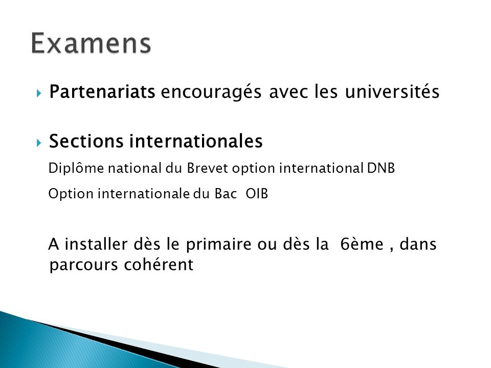 Partenariats encouragés avec les universités Sections internationales Diplôme national du Brevet option international DNB Option internationale du Bac
