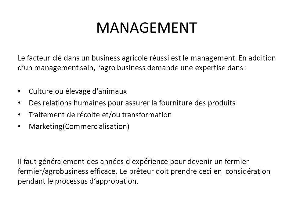 MANAGEMENT Le facteur clé dans un business agricole réussi est le management.