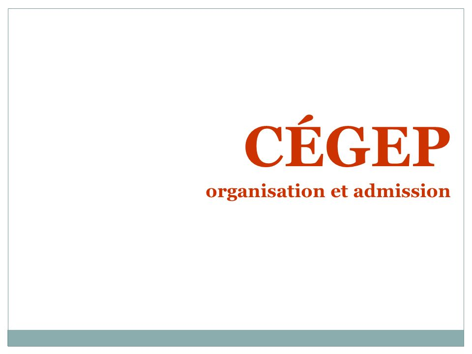CÉGEP organisation et admission