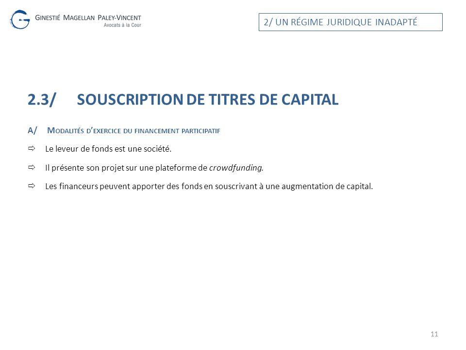 2.3/ SOUSCRIPTION DE TITRES DE CAPITAL A/ M ODALITÉS D EXERCICE DU FINANCEMENT PARTICIPATIF Le leveur de fonds est une société. Il présente son projet