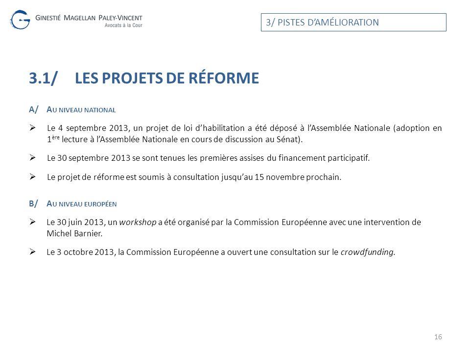 3.1/LES PROJETS DE RÉFORME A/A U NIVEAU NATIONAL Le 4 septembre 2013, un projet de loi dhabilitation a été déposé à lAssemblée Nationale (adoption en