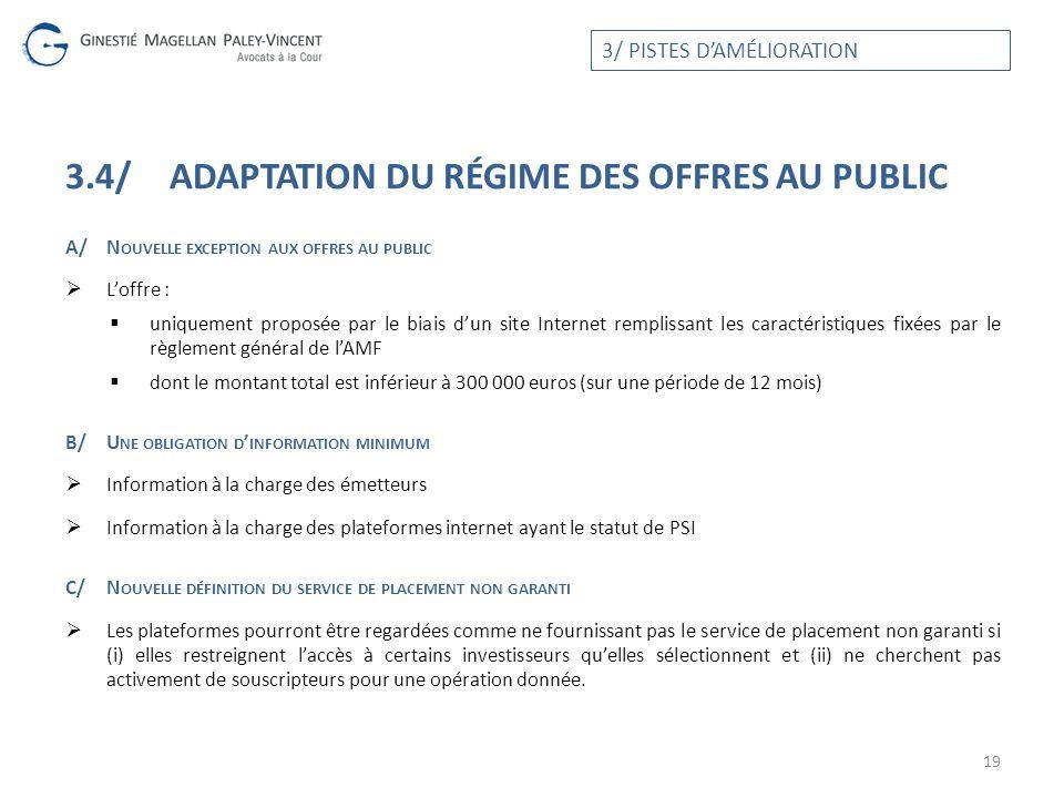 3.4/ADAPTATION DU RÉGIME DES OFFRES AU PUBLIC A/N OUVELLE EXCEPTION AUX OFFRES AU PUBLIC Loffre : uniquement proposée par le biais dun site Internet r