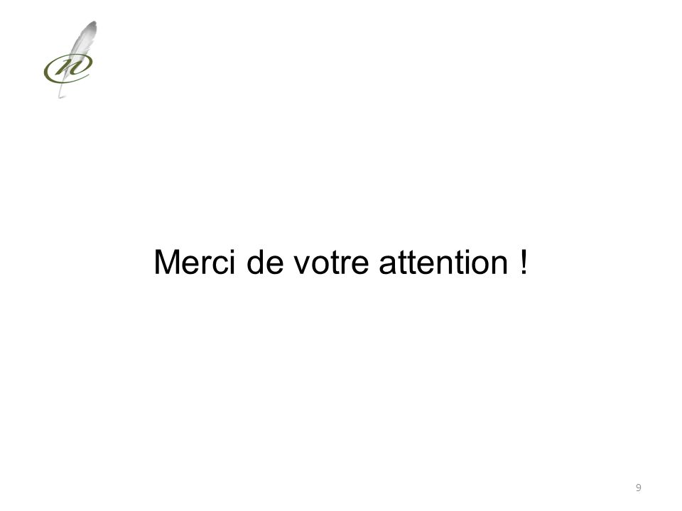 Merci de votre attention ! 9