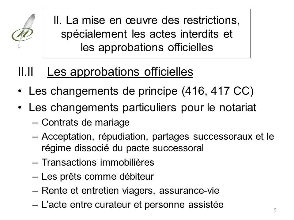 II. La mise en œuvre des restrictions, spécialement les actes interdits et les approbations officielles II.IILes approbations officielles Les changeme