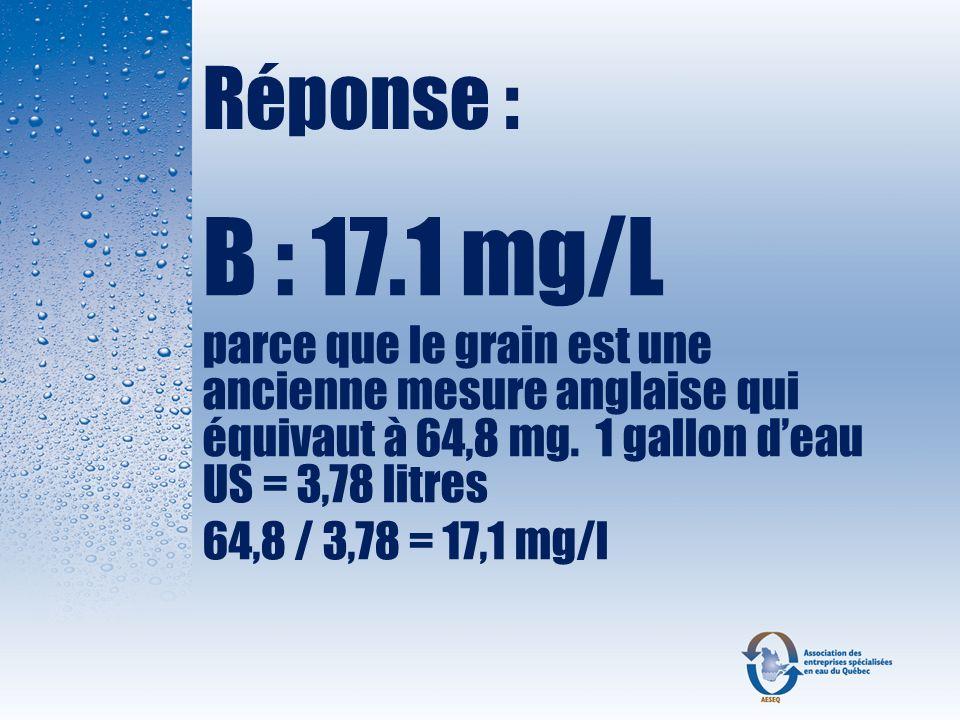 Question 5 À onze (11) coliformes totaux / 100 ml, est-ce que cette eau est considérée comme étant :