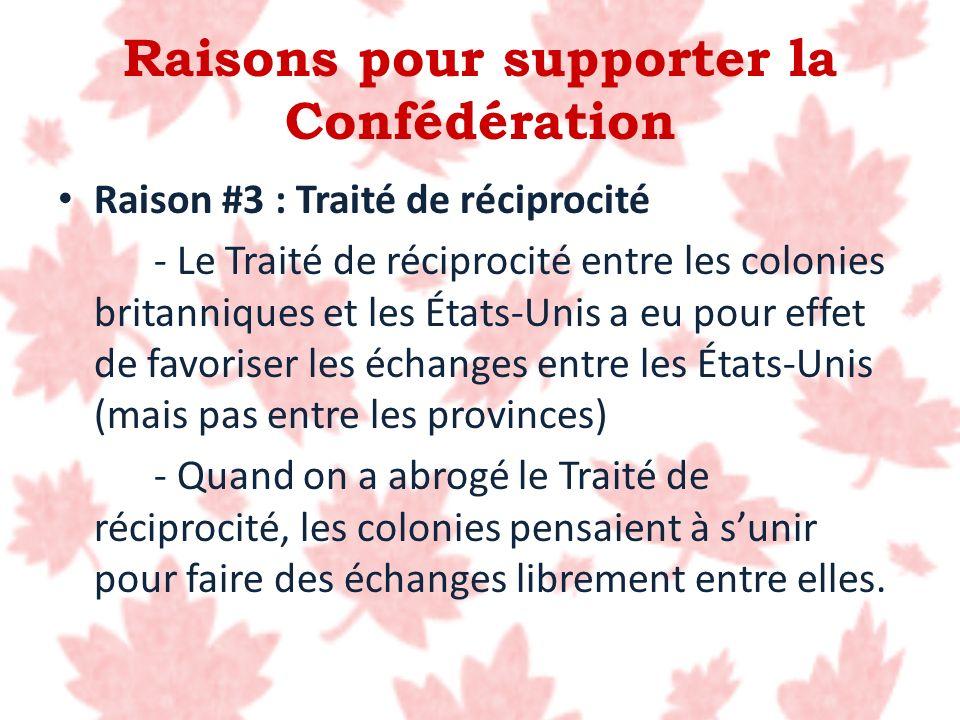 Raisons pour supporter la Confédération Raison #3 : Traité de réciprocité - Le Traité de réciprocité entre les colonies britanniques et les États-Unis