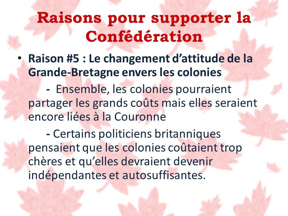 Raisons pour supporter la Confédération Raison #5 : Le changement dattitude de la Grande-Bretagne envers les colonies - Ensemble, les colonies pourrai