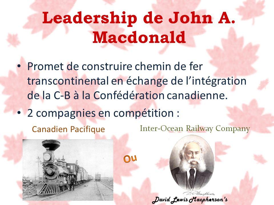 Promet de construire chemin de fer transcontinental en échange de lintégration de la C-B à la Confédération canadienne. 2 compagnies en compétition :