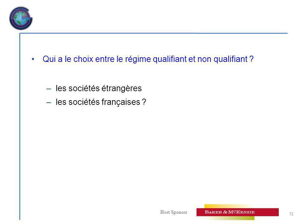 Host Sponsor Qui a le choix entre le régime qualifiant et non qualifiant ? –les sociétés étrangères –les sociétés françaises ? 12