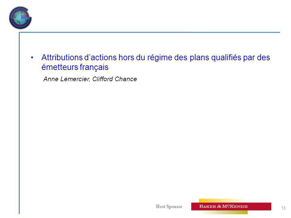 Host Sponsor Attributions dactions hors du régime des plans qualifiés par des émetteurs français Anne Lemercier, Clifford Chance 13