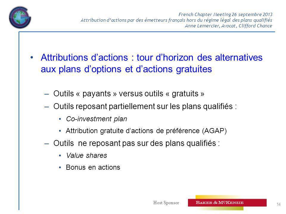 Host Sponsor French Chapter Meeting 26 septembre 2013 Attribution dactions par des émetteurs français hors du régime légal des plans qualifiés Anne Le
