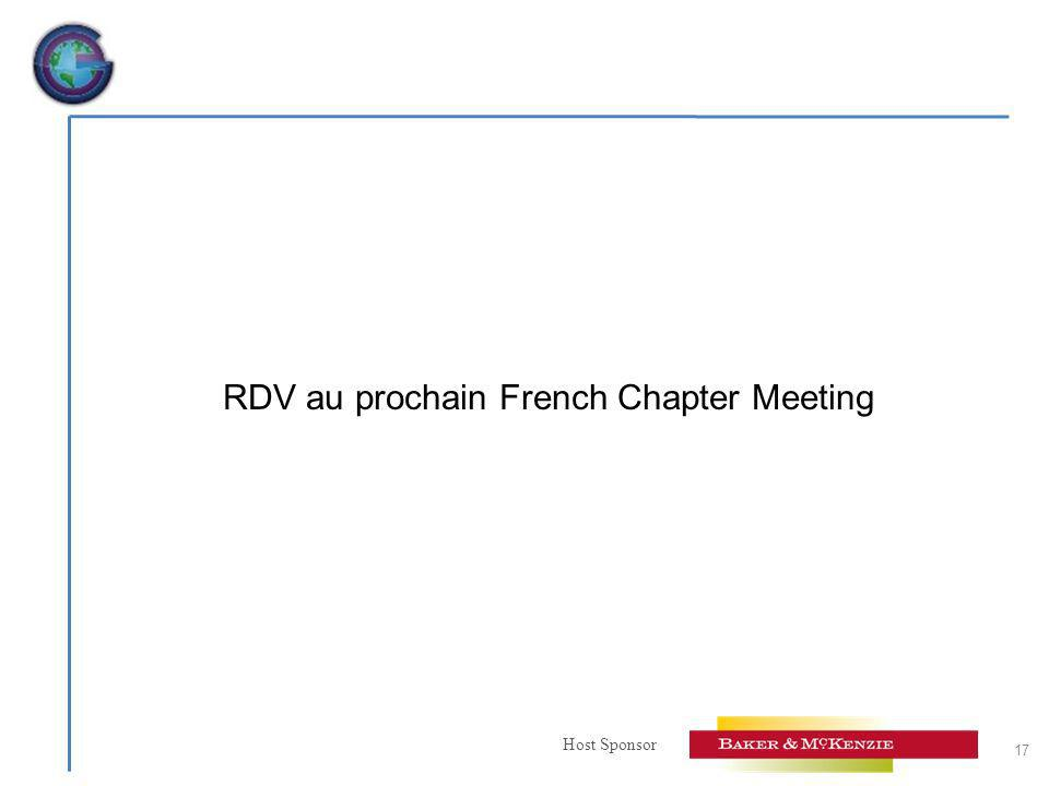 Host Sponsor RDV au prochain French Chapter Meeting 17