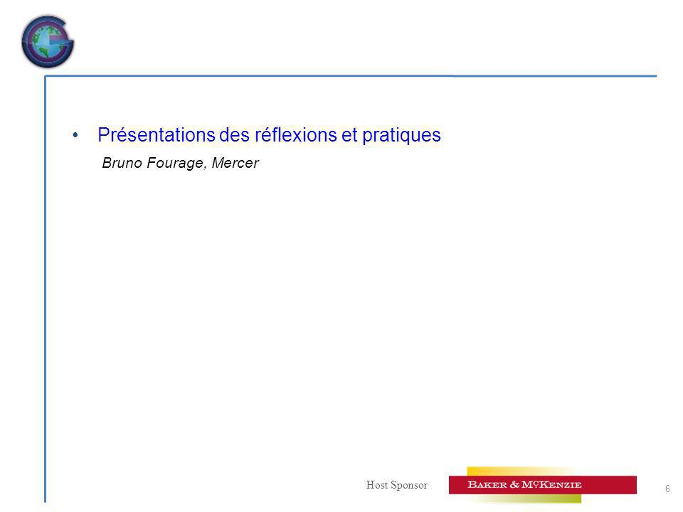 Host Sponsor Présentations des réflexions et pratiques Bruno Fourage, Mercer 6