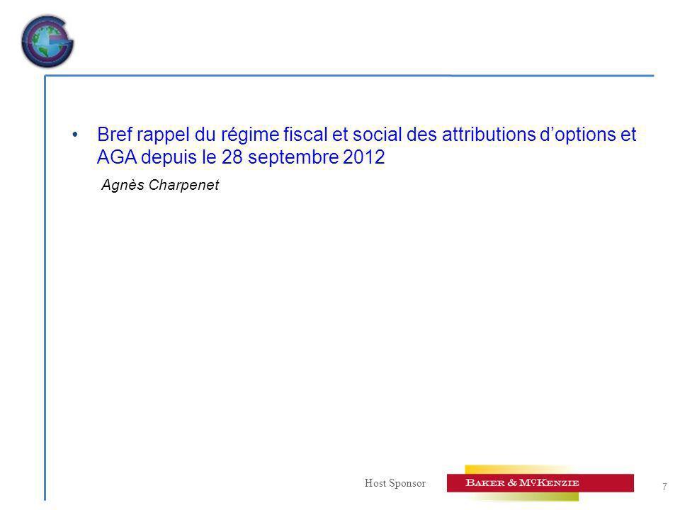 Host Sponsor Bref rappel du régime fiscal et social des attributions doptions et AGA depuis le 28 septembre 2012 Agnès Charpenet 7