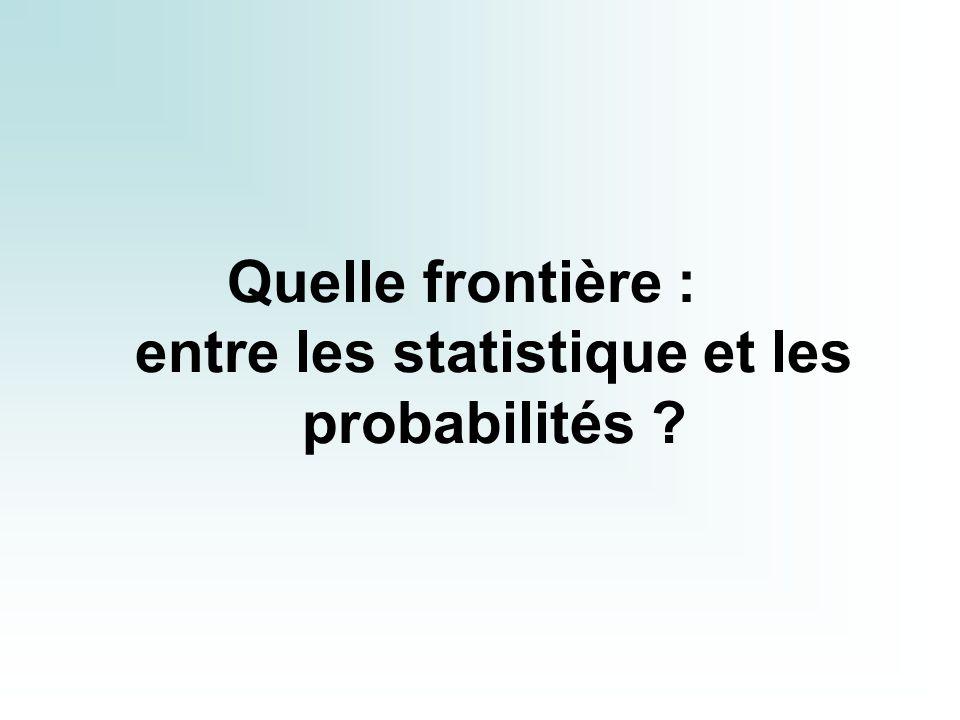 Quelle frontière : entre les statistique et les probabilités ?
