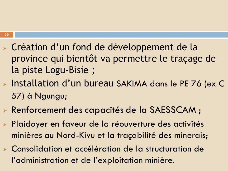 B. Sur le plan de lamélioration du climat des affaires Les allégements fiscaux ; La construction des centres de négoce pour la traçabilité des minerai