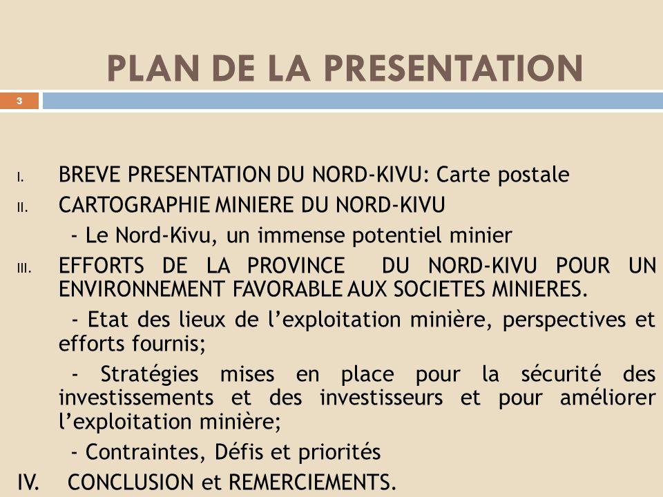 PRESENTATION DE SON EXCELLENCE MONSIEUR LE GOUVERNEUR DE PROVINCE DU NORD- KIVU, LHONORABLE Julien PALUKU A LOCCASION DES ECHANGES DE PLAIDOYER ENTRE INSTITUTIONS PROVINCIALES ET INVESTISSEURS EN FAVEUR DU SECTEUR MINIER DANS LES PROVINCES.- Kinshasa, Hôtel du Fleuve Congo, Jeudi 10 Octobre 2013 2