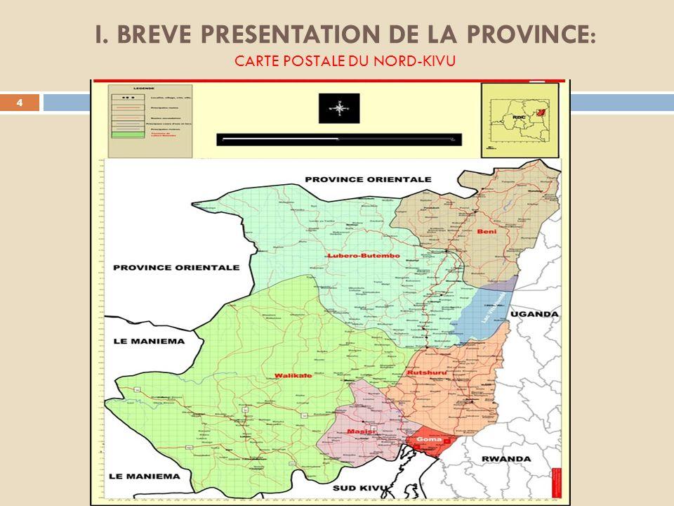 PLAN DE LA PRESENTATION 3 I.BREVE PRESENTATION DU NORD-KIVU: Carte postale II.