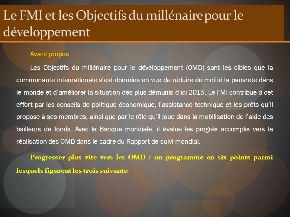Le FMI et les Objectifs du millénaire pour le développement Avant propos: Les Objectifs du millénaire pour le développement (OMD) sont les cibles que