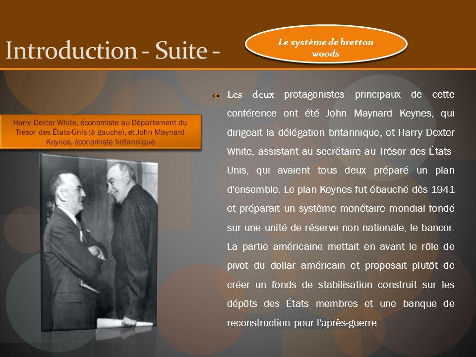 Les deux protagonistes principaux de cette conférence ont été John Maynard Keynes, qui dirigeait la délégation britannique, et Harry Dexter White, ass