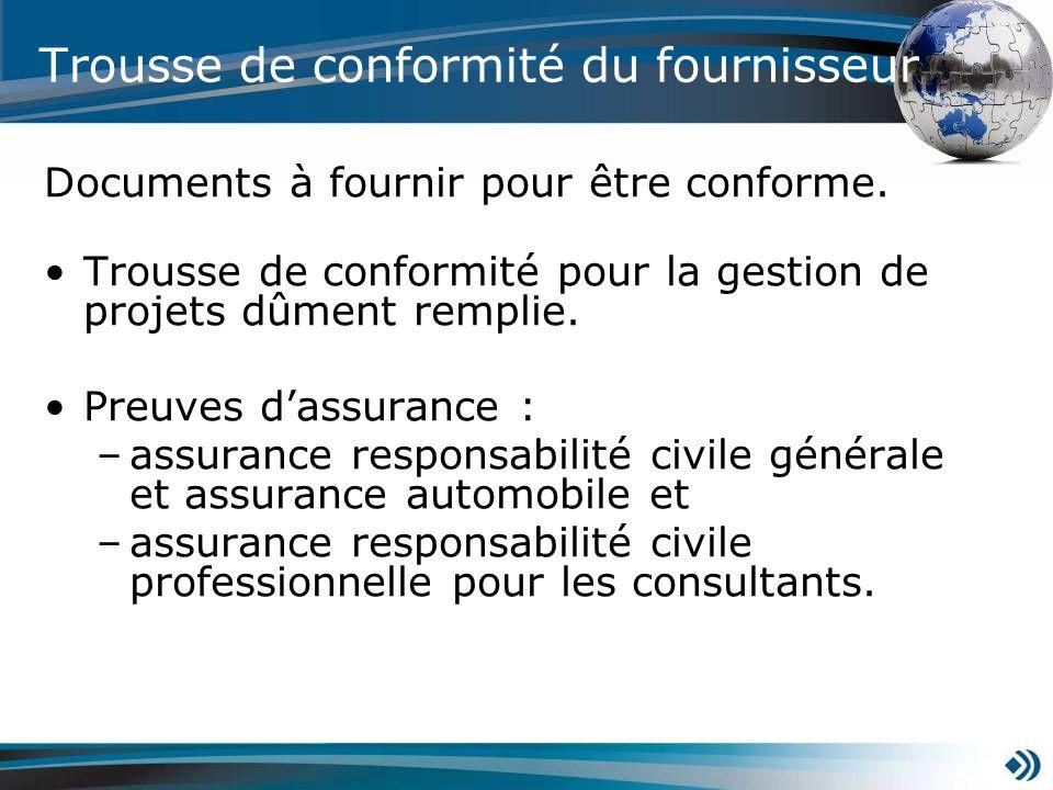 Trousse de conformité du fournisseur Documents à fournir pour être conforme. Trousse de conformité pour la gestion de projets dûment remplie. Preuves