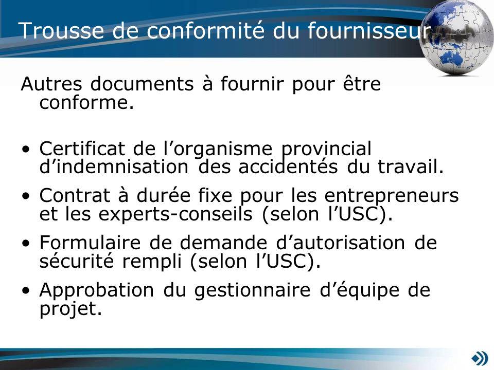 Trousse de conformité du fournisseur Autres documents à fournir pour être conforme. Certificat de lorganisme provincial dindemnisation des accidentés