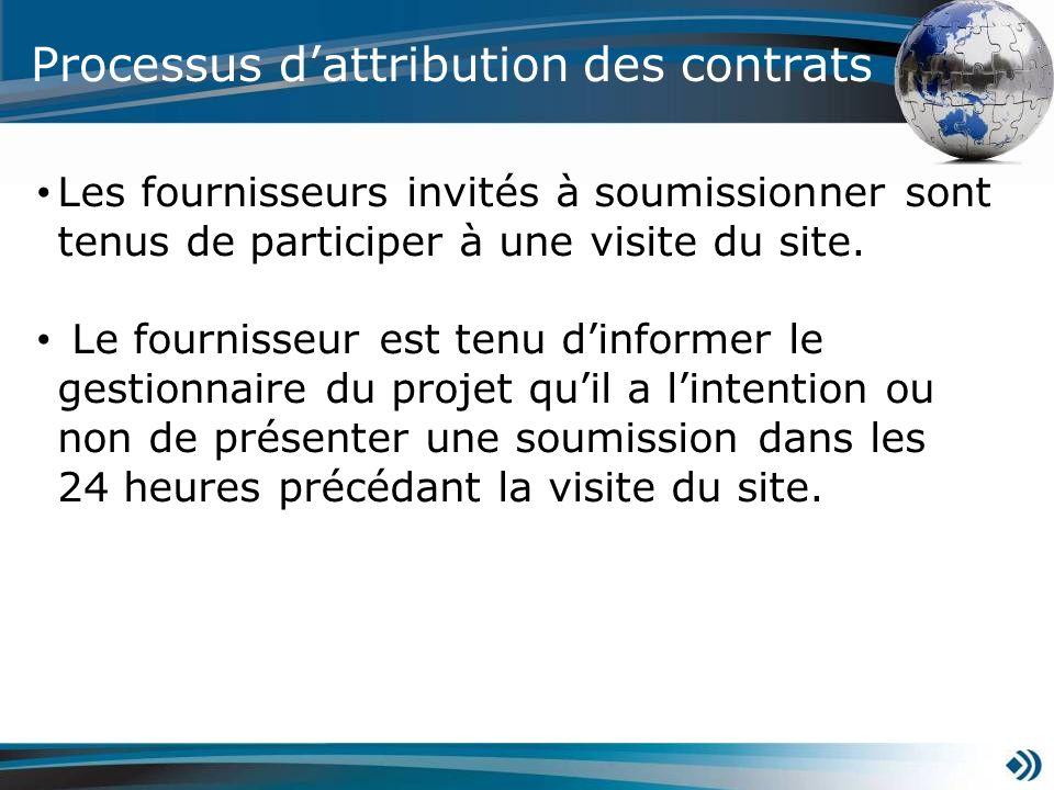 Processus dattribution des contrats Les fournisseurs invités à soumissionner sont tenus de participer à une visite du site. Le fournisseur est tenu di