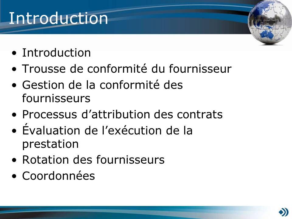 Introduction Trousse de conformité du fournisseur Gestion de la conformité des fournisseurs Processus dattribution des contrats Évaluation de lexécuti